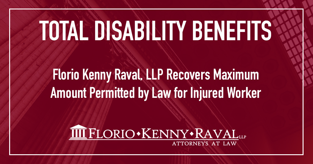 Florio Kenny Raval, LLP Wins Maximum Amount Permitted by Law For Injured Worker